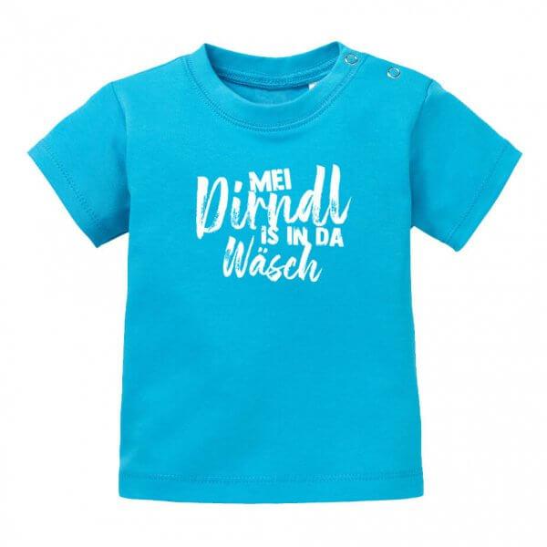"""Baby T-Shirt """"Mei Dirndl is in da Wäsch"""""""