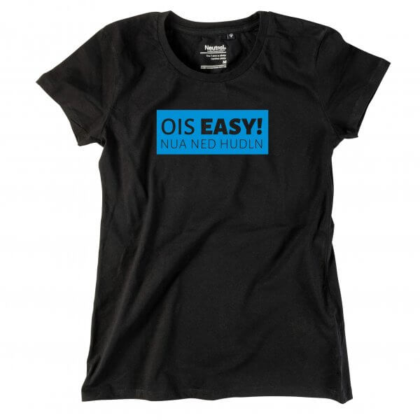 "Damen-Shirt ""Ois Easy!"""