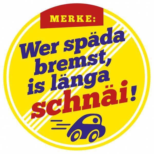 "Aufkleber ""Wer späda bremst, is länga schnäi!"""