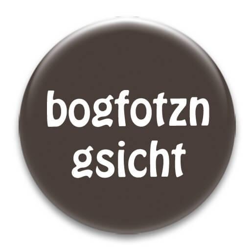 Nadel-Button 'Bogfotzngsicht'