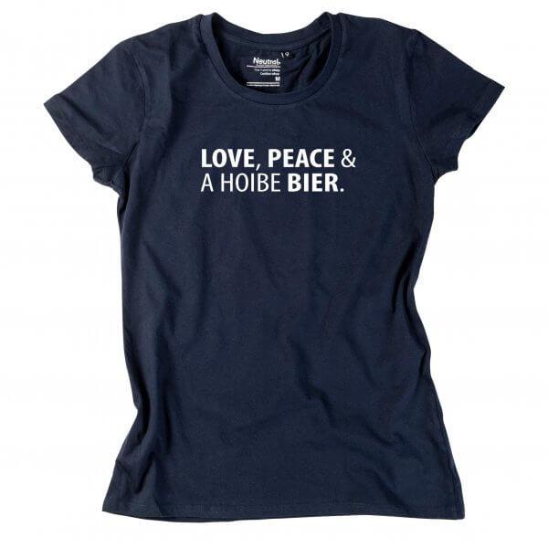 "Damen-Shirt ""Love, Peace & A Hoibe Bier"""