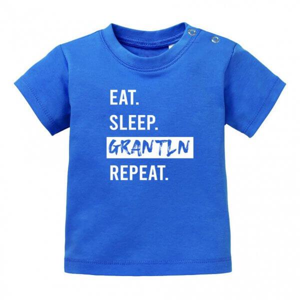 "Baby T-Shirt ""Eat. Sleep. Grantln. Repeat."""