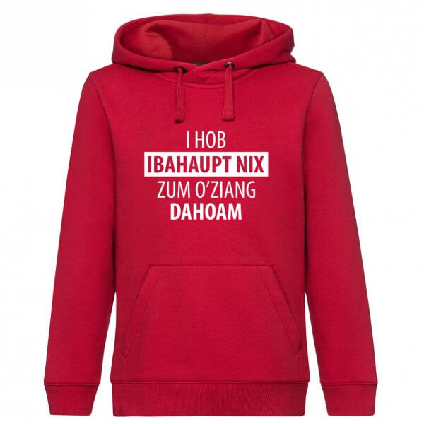 """Hoodie """"Nix zum O'ziang dahoam"""""""