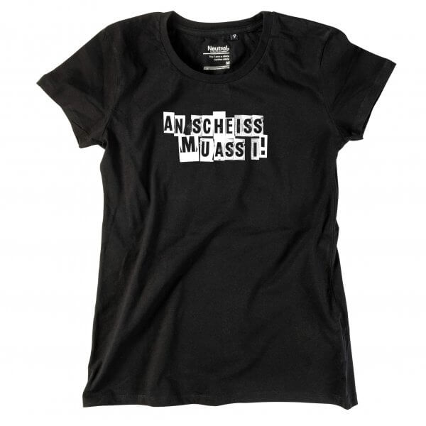 "Damen-Shirt ""An Scheiss muass i!"""