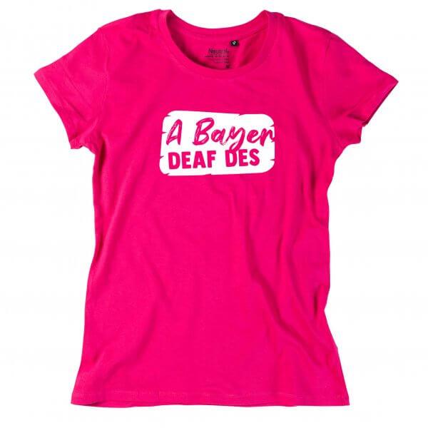 """Damen-Shirt """"A Bayer deaf des"""""""