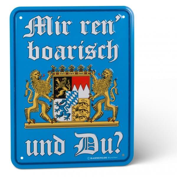 Blechschild 'Mir ren boarisch und du?'