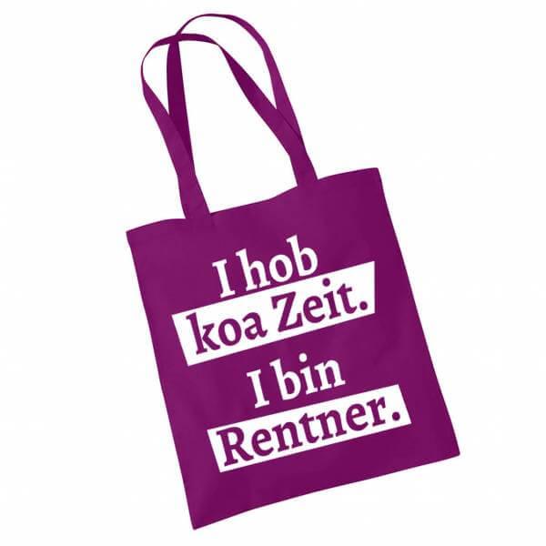"""Tasche """"I hob koa Zeit. I bin Rentner."""""""