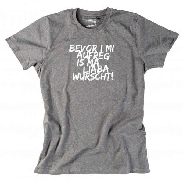 "Herren-Shirt ""Bevor i mi aufreg ..."""