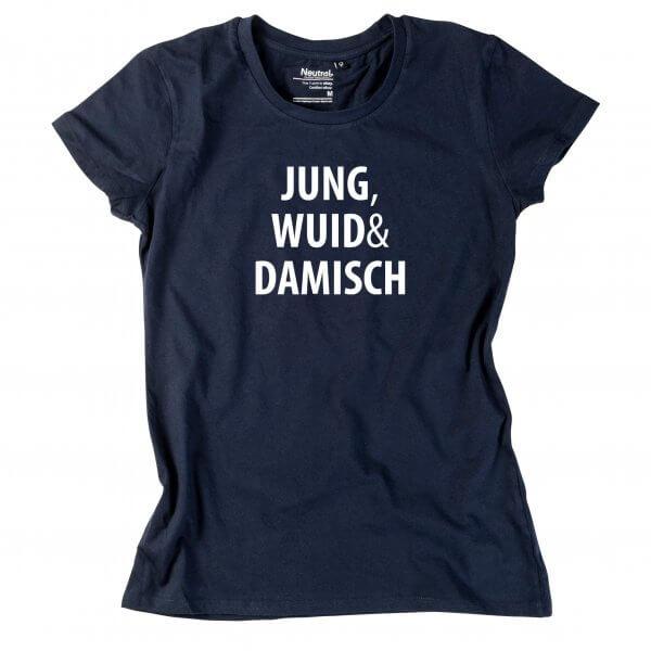 """Damen-Shirt """"Jung, wuid & damisch!"""""""