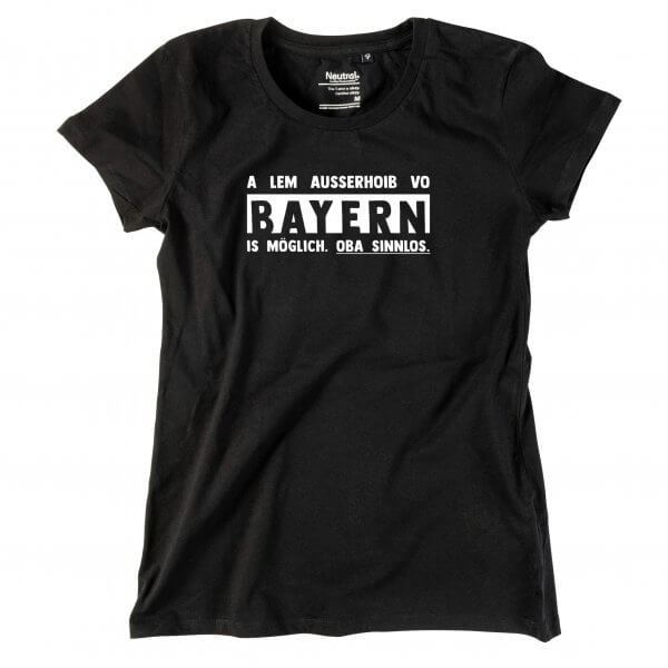 "Damen-Shirt ""Ausserhoib vo Bayern"""