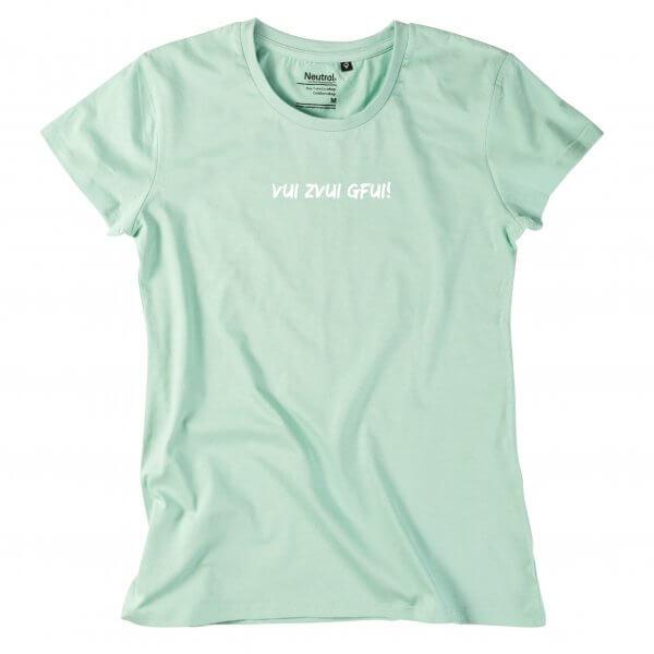 """Damen-Shirt """"Vui Zvui Gfui!"""""""
