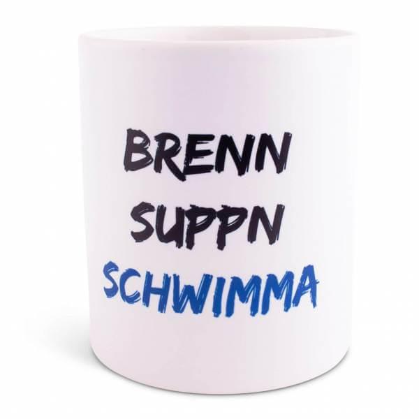 """Tasse """"Brenn-Suppn-Schwimma"""""""