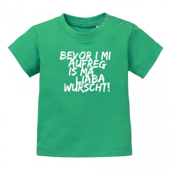 """Baby T-Shirt """"Bevor i mi aufreg ..."""""""