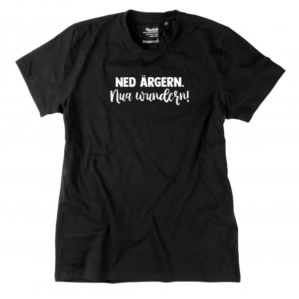 "Herren-Shirt ""Ned ärgern. Nua wundern!"""