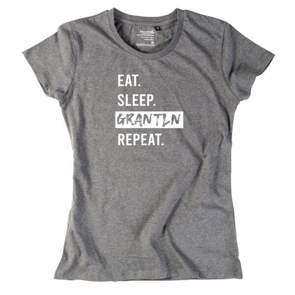 """Damen-Shirt """"Eat. Sleep. Grantln. Repeat."""""""