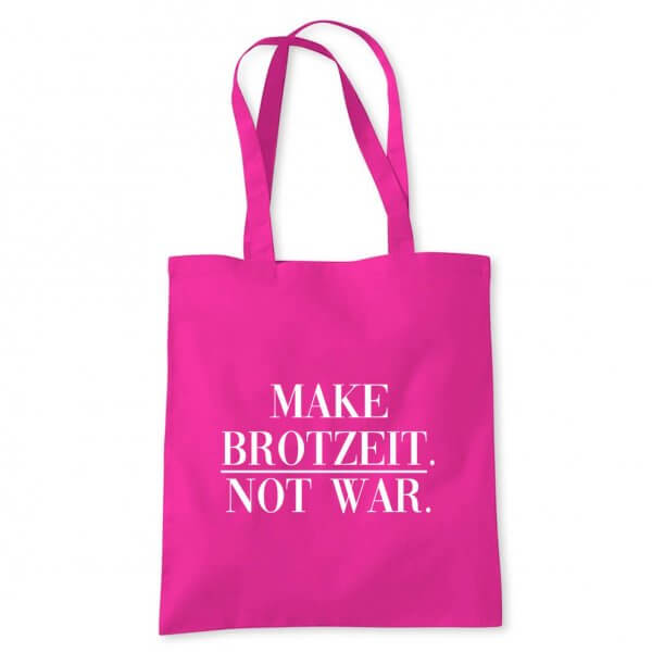 "Tasche ""Make Brotzeit. Not War."""