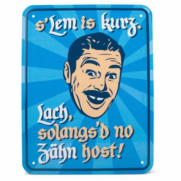 """Blechschild """"s'Lem is kurz"""""""