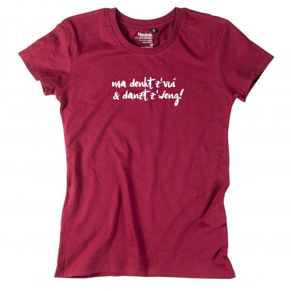 """Damen-Shirt """"Ma denkt z'vui & danzt z'weng!"""""""
