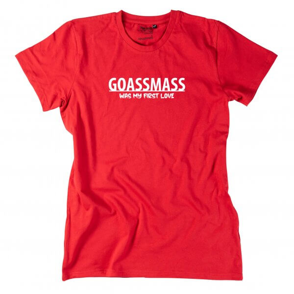 "Herren-Shirt ""Goaßmass was my first Love"""