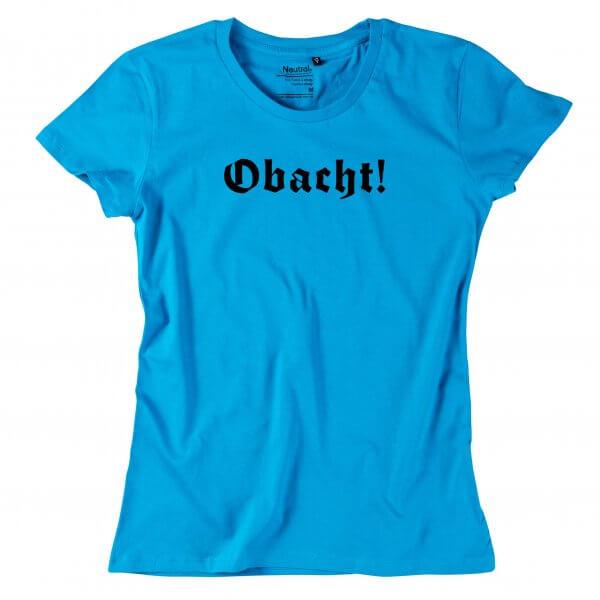 """Damen-Shirt """"Obacht!"""""""